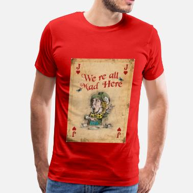 Hatter Alice in Wonderland, The Mad Hatter - Men's Premium T-Shirt