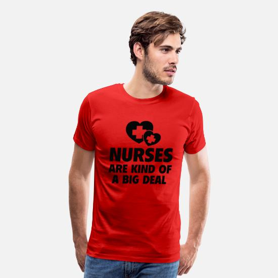 Nurse T-Shirts - Nurses are kind of a big deal - Men's Premium T-Shirt red