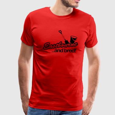 Eastbourne and Bred - Men's Premium T-Shirt