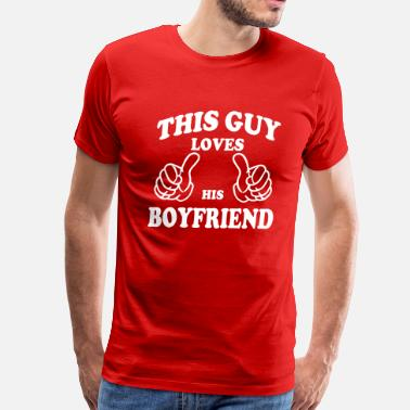 Gay Boyfriend this guy loves his boyfriend - Men's Premium T-Shirt