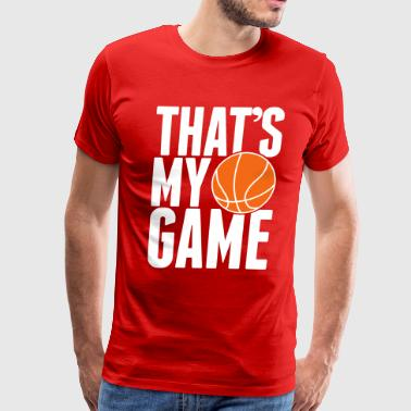 basketball - that's my game - Men's Premium T-Shirt