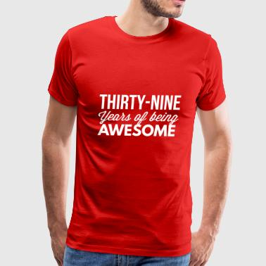 39 years of being awesome - Men's Premium T-Shirt