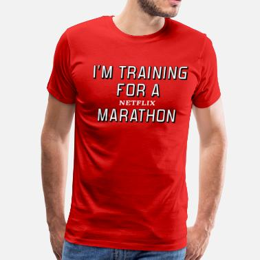 Marathoner Training I'm Training For A Netflix Marathon - Men's Premium T-Shirt