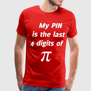 Algebra My PIN Last4 Digits of Pi - Men's Premium T-Shirt