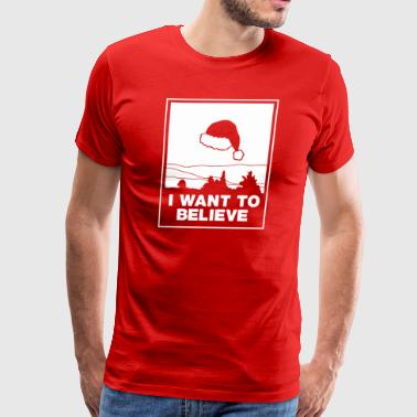 I Want To Believe In Santa funny tshirt - Men's Premium T-Shirt