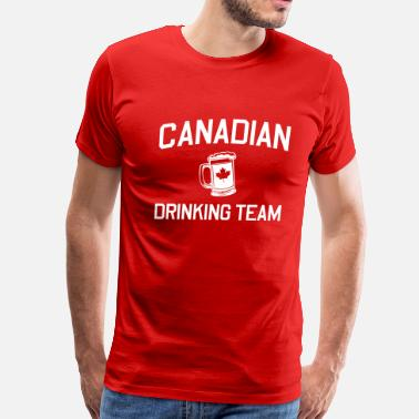 Canadian Drinking Canadian Drinking Team - Men's Premium T-Shirt