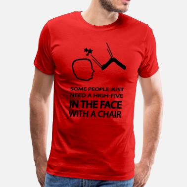 Aggressiv some people just need a high five in the face  - Men's Premium T-Shirt