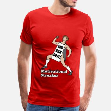 Streaker Motivational Streaker - Men's Premium T-Shirt