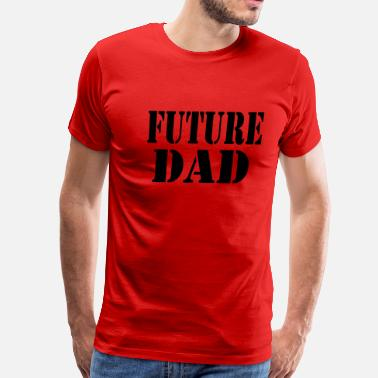 Future Dad Future Dad - Men's Premium T-Shirt