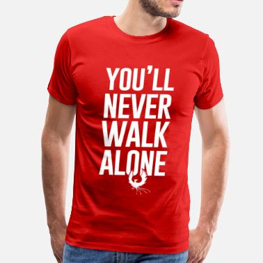 Walk Never Walk Alone - Men's Premium T-Shirt