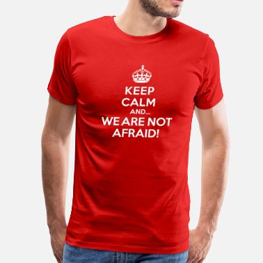 London Attack Keep calm and we are not afraid - Men's Premium T-Shirt