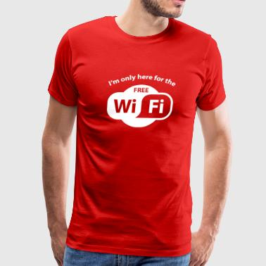 Here For The Free WiFi - Men's Premium T-Shirt