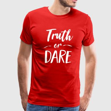 Truth or Dare - Men's Premium T-Shirt