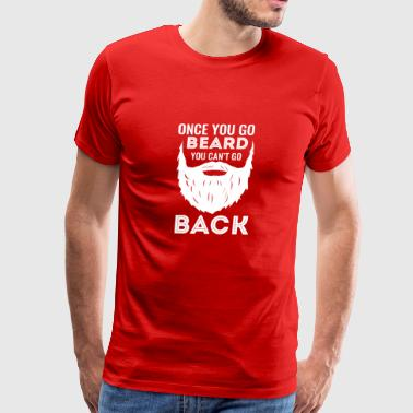 Once You Go Beard - Men's Premium T-Shirt