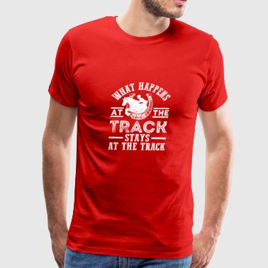 Betting Horse Racing Lover - What Happens At The Track - Men's Premium T-Shirt