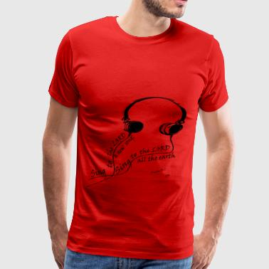 sing to the lord red - Men's Premium T-Shirt