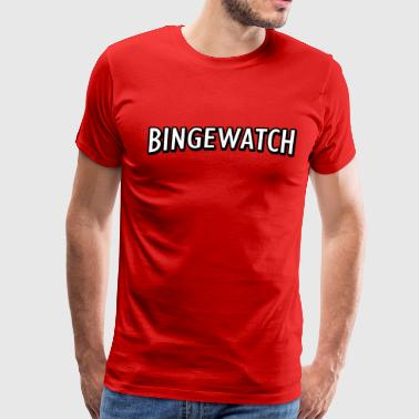 Bingewatch - Men's Premium T-Shirt