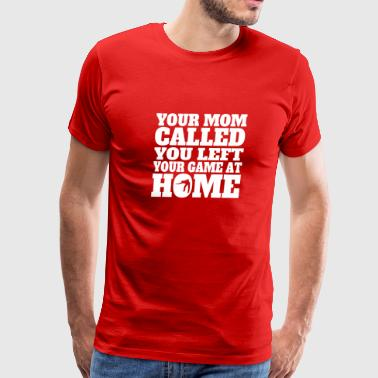 You Left Your Game At Home Funny Billiards - Men's Premium T-Shirt