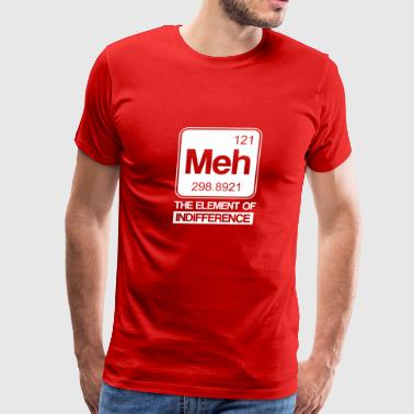 Sarcastic Chemistry Meh Element Indifference - Men's Premium T-Shirt