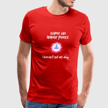 Come on your inner peace - Men's Premium T-Shirt