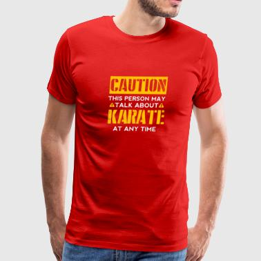 May CAUTION - Karate Fan - Men's Premium T-Shirt