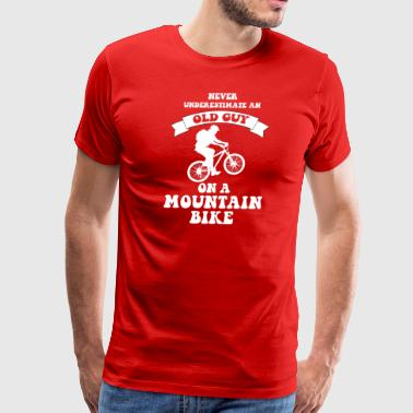 Never Underestimate An Old Man With A Mountain Bike Never underestimate an old guy on a mountain bike - Men's Premium T-Shirt