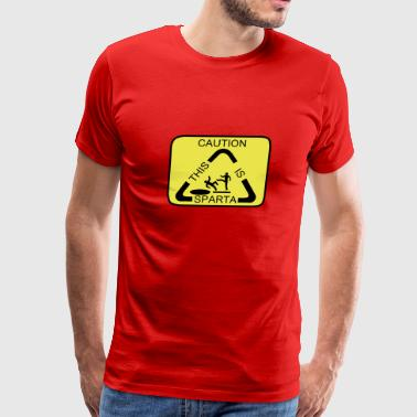 Caution this is Sparta - Men's Premium T-Shirt