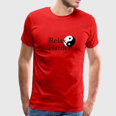 Tai Chi - Relax Harder! - Men's Premium T-Shirt