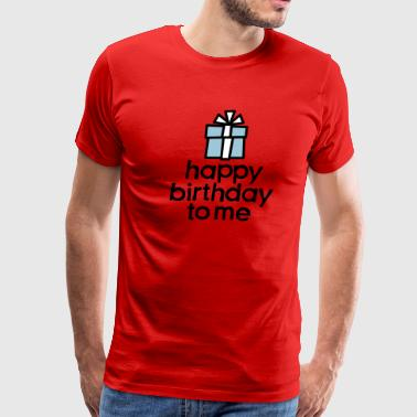 Happy birthday to me - Men's Premium T-Shirt