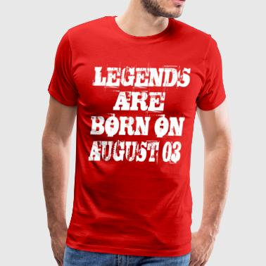 03 Legends are born on August 03 - Men's Premium T-Shirt