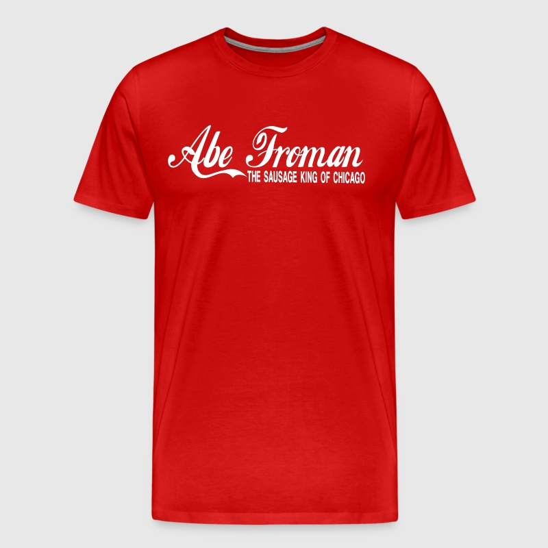 Abe Froman The Sausage King Of Chicago - Men's Premium T-Shirt