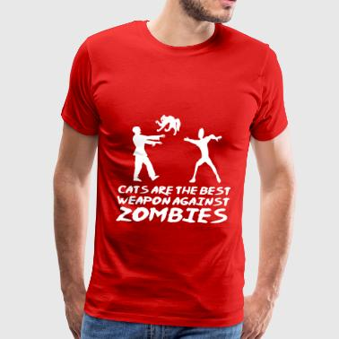 Zombie Weapon CATS ARE THE BEST WEAPON AGAINST ZOMBIES - Men's Premium T-Shirt