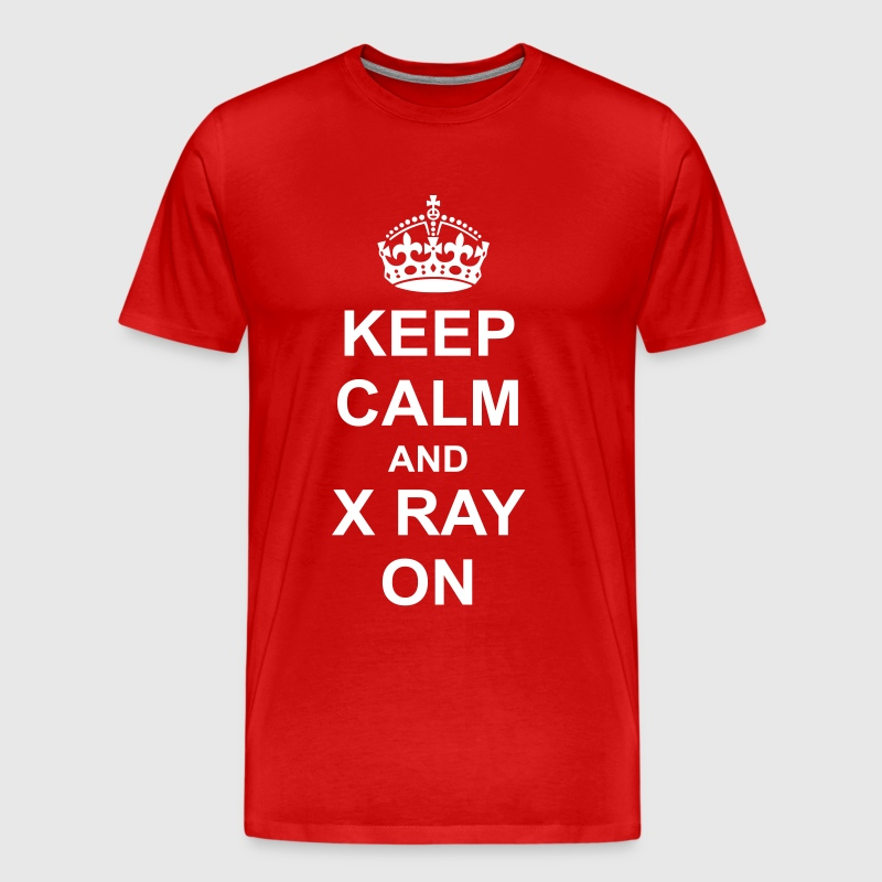 Keep Calm And x ray On - Men's Premium T-Shirt