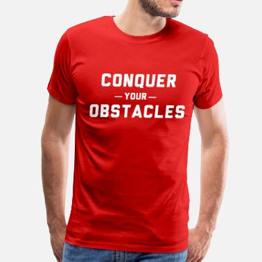 Obstacle Conquer your obstacles - Men's Premium T-Shirt