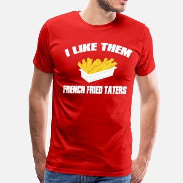 Academy Awards Sling Blade - I Like Them French Fried Taters - Men's Premium T-Shirt