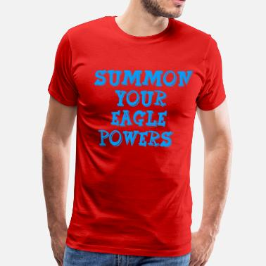 Get That Corn Out Of My Face Summon Your Eagle Powers - Nacho Libre - Men's Premium T-Shirt