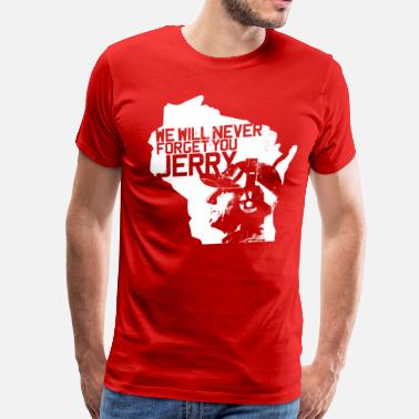 Lest We Forget WE WILL NEVER FORGET YOU JERRY - Men's Premium T-Shirt