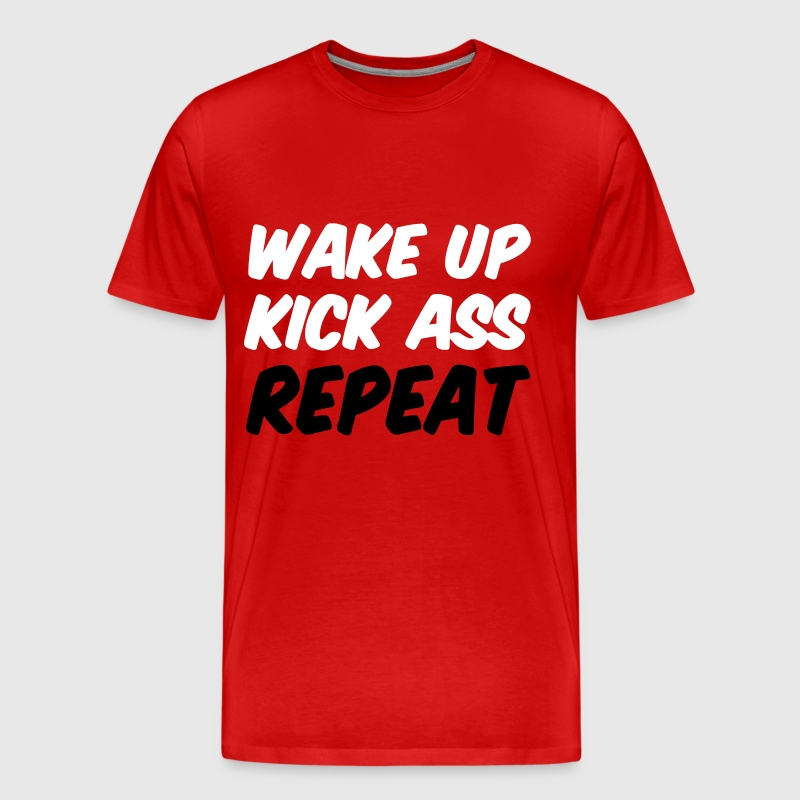 Wake Up Kick ASS Repeat Workout - Men's Premium T-Shirt
