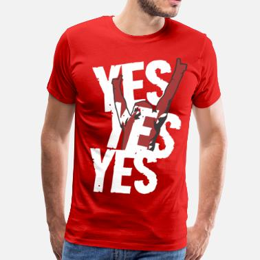 Yes Lord YES! YES! YES! - Men's Premium T-Shirt