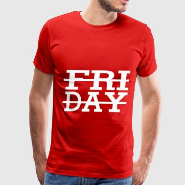 Friday is 5th day of week - Men's Premium T-Shirt