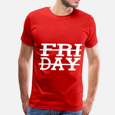 Week Friday is 5th day of week - Men's Premium T-Shirt
