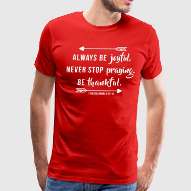 1 Thessalonians 5:16-18 - Men's Premium T-Shirt