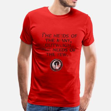 Star Trek Enterprise The Needs of the Many Outweigh the Needs of the Few - Star Trek| Robot Plunger Back - Men's Premium T-Shirt