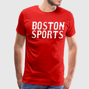 Boston Sports - Men's Premium T-Shirt