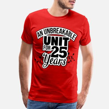 Year 25 years an unbreakable unit! Silver wedding - Men's Premium T-Shirt