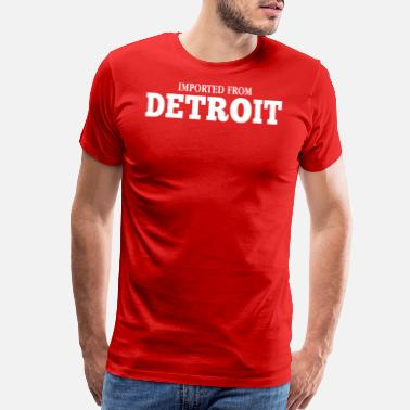 From Imported From Detroit - Men's Premium T-Shirt