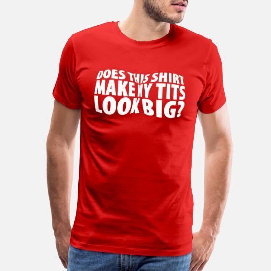 5e21542ce63 Big Tits Funny Men s Premium T-Shirt