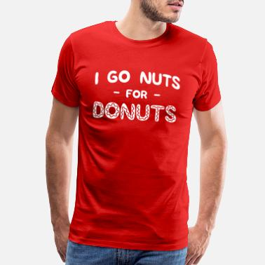 Go Nuts I go nuts for donuts - Men's Premium T-Shirt