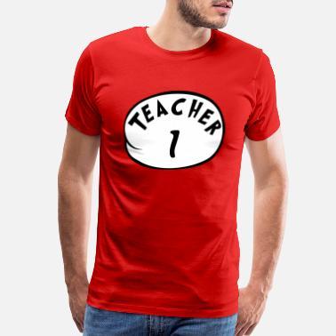 79e70beb5222 Teacher 1 T-Shirt Costume Dr. Seuss Teacher Tee - Men's Premium T-