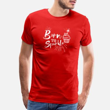 Sparkle Born to Sparkle - Men's Premium T-Shirt